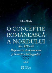 O concepţie românească a nordului. sec. XIX-XX, vol. II