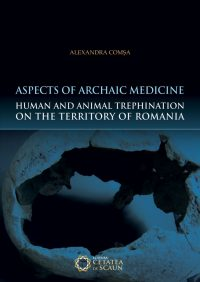 Aspects of Archaic Medicine. Human and Animal Trephination on the territory of Romania
