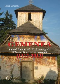 Gemenea ( judeţul Dâmboviţa) file de monografie. 500 de ani de atestare documentară (1512-2012)