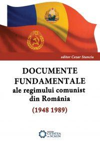 Documente fundamentale ale regimului comunist din România (1948-1989)