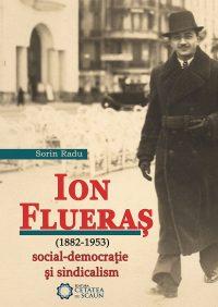 Ion Flueraş (1882-1953). Social-democraţie şi sindicalism