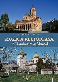 Muzica religioasă în Dâmboviţa şi Muscel