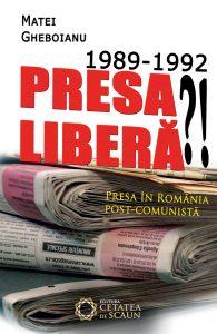 1989-1992. PRESA LIBERĂ !? Presa în România post-comunistă