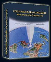 Cercetarea în era globalizării. Mize, provocări şi perspective