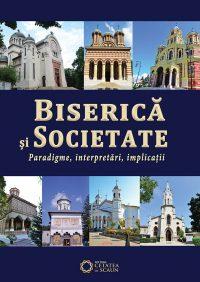 Biserică și societate: paradigme, interpretări, implicaţii