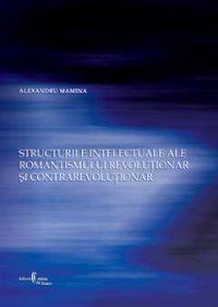 Structurile intelectuale ale romantismului revoluţionar şi contrarevoluţionar