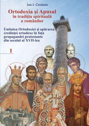 Ortodoxia şi apusul în tradiţia spirituală a românilor, vol. I