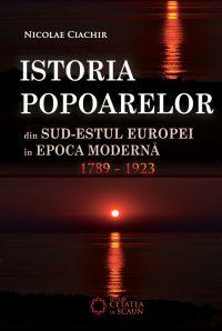 Istoria popoarelor din Sud-Estul Europei în epoca modernă (1789 -1923) ed. III
