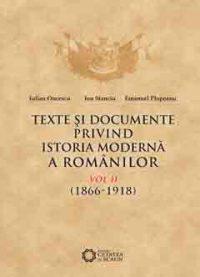 Texte si documente privind istoria moderna a românilor, vol. II, 1866-1918
