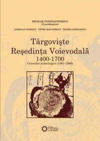 Târgovişte reşedinţa voievodală 1400-1700. Cercetări arheologice (1961-1986)