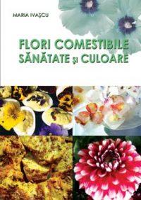 Flori comestibile. Sănătate și culoare