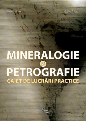 Mineralogie și petrografie. Caiet de lucrari practice