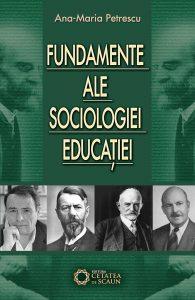 FUNDAMENTE ALE SOCIOLOGIEI EDUCAŢIEI