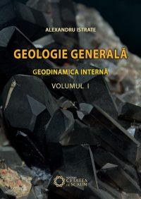 GEOLOGIE GENERALĂ. GEODINAMICA INTERNĂ. VOL. I