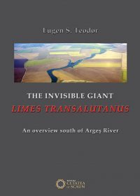 The invisible giant: limes transalutanus. An overview south of Argeş river