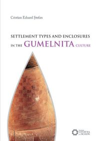 SETTLEMENT TYPES AND ENCLOSURES IN THE GUMELNITA CULTURE