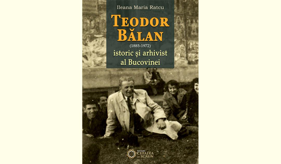 Teodor Bălan istoric și arhivist al Bucovinei