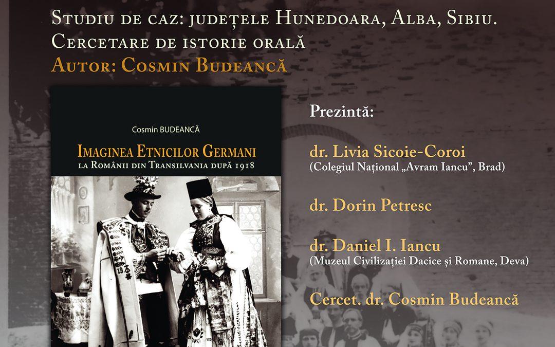 Deva: Imaginea Etnicilor Germani la Românii din Transilvania după 1918. Studiu de caz: județele Hunedoara, Alba, Sibiu. Cercetare de istorie orală Autor: Cosmin Budeancă