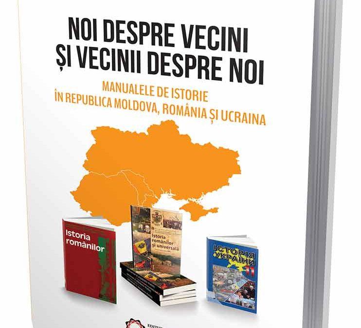 Lansarea cărții: Noi despre vecini și vecinii despre noi.  Manualele de istorie în Republica Moldova,  România și Ucraina.  Autor: Sergiu Musteață